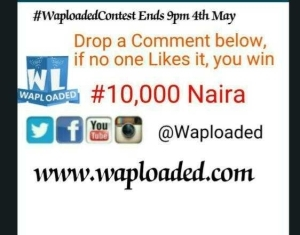 WIN #10,000 Naira From Waploaded (See How To WIN)
